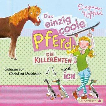 Das einzig coole Pferd, die Killerenten und ich, 2 Audio-CDs