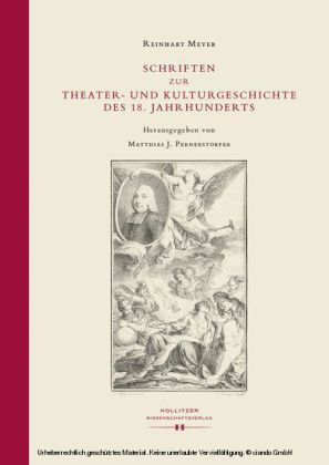 Schriften zur Theater- und Kulturgeschichte des 18. Jahrhunderts