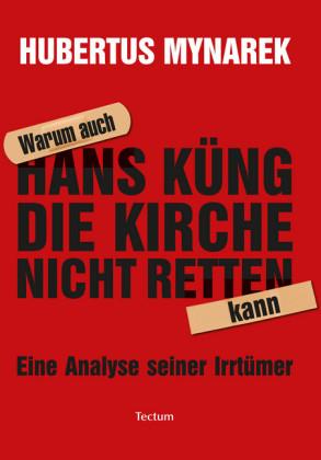 Warum auch Hans Küng die Kirche nicht retten kann