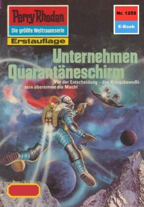 Perry Rhodan 1255: Unternehmen Quarantäneschirm