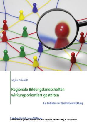 Regionale Bildungslandschaften wirkungsorientiert gestalten