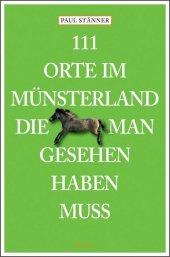 111 Orte im Münsterland, die man gesehen haben muss Cover