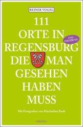 111 Orte in Regensburg, die man gesehen haben muss Cover
