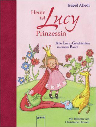 Heute ist Lucy Prinzessin