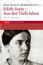 Edith Stein - Aus der Tiefe leben Cover
