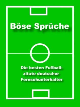 Böse Sprüche - die besten Fußball Zitate