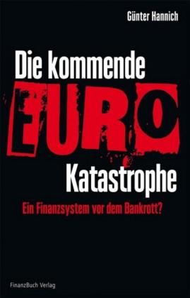 Die kommende Euro-Katastrophe