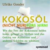 Kokosöl (nicht nur) fürs Hirn! / Das Beste aus der Kokosnuss / Positives über Fette und Öle, 3 Bde.