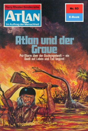Atlan 93: Atlan und der Graue