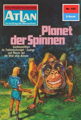 Atlan 103: Planet der Spinnen