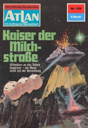 Atlan 129: Kaiser der Milchstraße