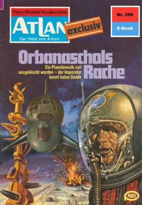 Atlan 296: Orbanaschols Rache