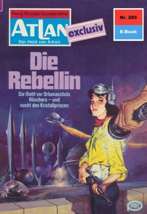 Atlan 285: Die Rebellin