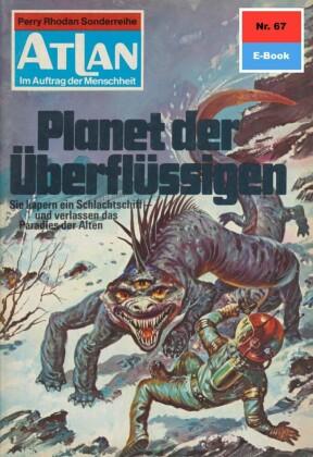 Atlan 67: Planet der Überflüssigen