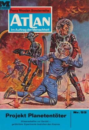 Atlan 52: Projekt Planetentöter