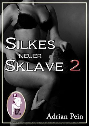 Silkes neuer Sklave 2