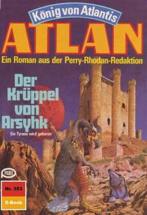 Atlan 353: Der Krüppel von Arsyhk