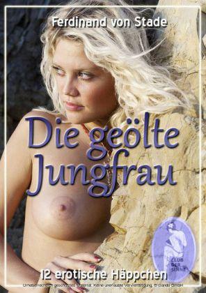 Die geölte Jungfrau