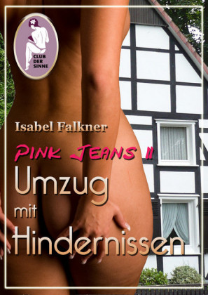 Pink Jeans 2: Umzug mit Hindernissen