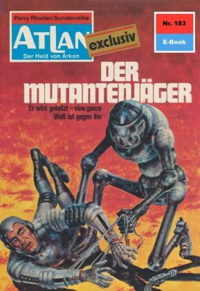Atlan 183: Der Mutantenjäger