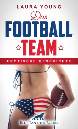 Das Football Team Erotische Geschichte