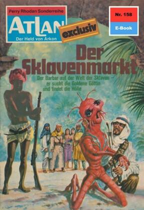 Atlan 158: Der Sklavenmarkt