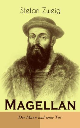 Magellan. Der Mann und seine Tat