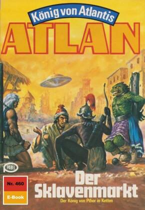 Atlan 460: Der Sklavenmarkt