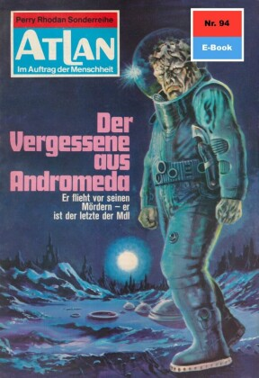 Atlan 94: Der Vergessene aus Andromeda