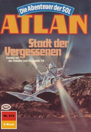 Atlan 514: Stadt der Vergessenen