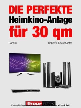 Die perfekte Heimkino-Anlage für 30 qm (Band 3)