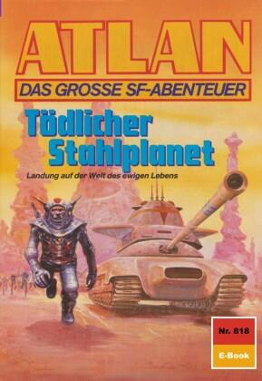Atlan 818: Tödlicher Stahlplanet
