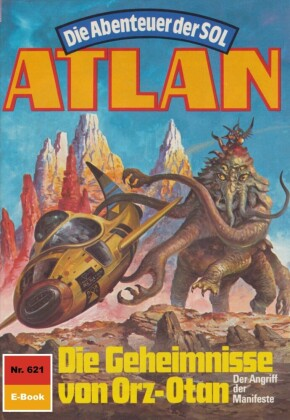 Atlan 621: Die Geheimnisse von Orz-Otan