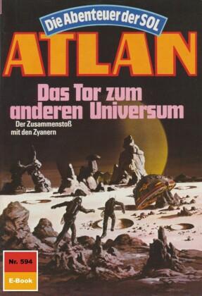 Atlan 594: Das Tor zum anderen Universum