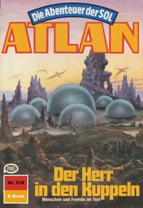 Atlan 518: Der Herr in den Kuppeln