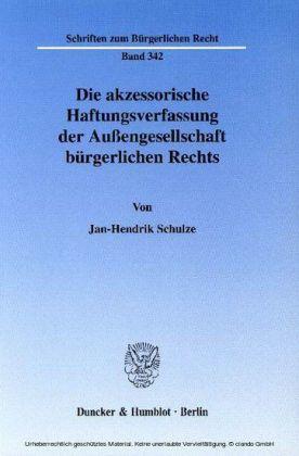 Die akzessorische Haftungsverfassung der Außengesellschaft bürgerlichen Rechts.