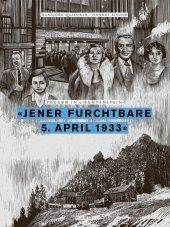 «Jener furchtbare 5. April 1933»