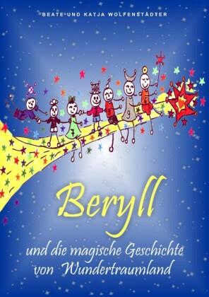 Beryll und die magische Geschichte von Wundertraumland