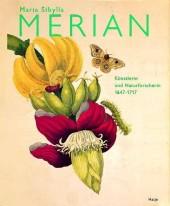 Maria Sibylla Merian, 1647-1717, Künstlerin und Naturforscherin Cover
