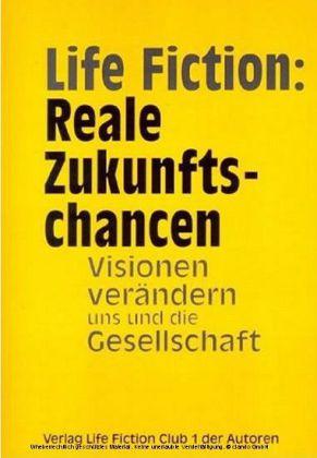 Life Fiction: Reale Zukunftschancen