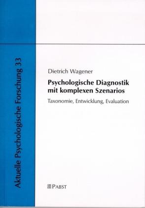 Psychologische Diagnostik mit komplexen Szenarios