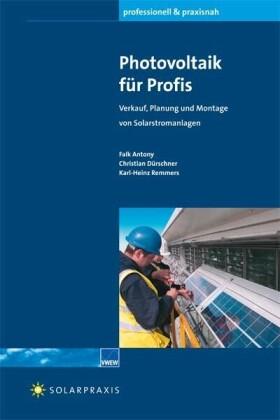Photovoltaik für Profis. Verkauf, Planung und Montage von Solarstromanlagen