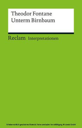 Interpretation. Theodor Fontane: Unterm Birnbaum