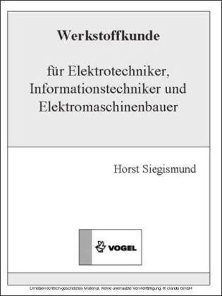 Werkstoffkunde für Elektrotechniker, Informationstechniker und Elektromaschinenbauer