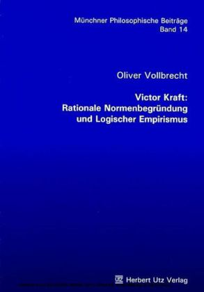 Victor Kraft: Rationale Normenbegründung und Logischer Empirismus