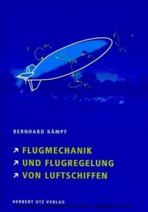 Flugmechanik und Flugregelung von Luftschiffen