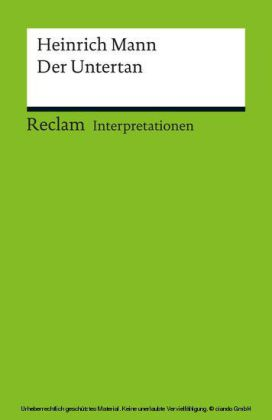 Interpretation. Heinrich Mann: Der Untertan