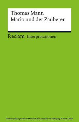 Interpretation. Thomas Mann: Mario und der Zauberer
