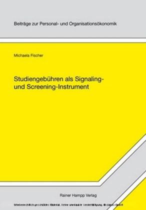 Studiengebühren als Signaling- und Screening-Instrument