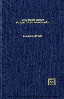 Carlos Alberto Trujillo: Una Voz Poética de América del Sur